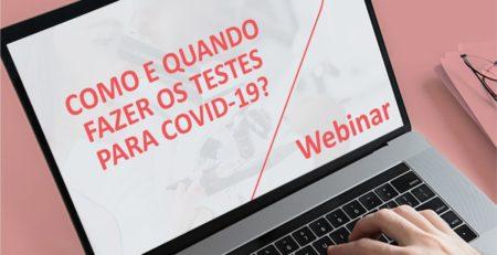 Como e quando fazer os testes para COVID-19?